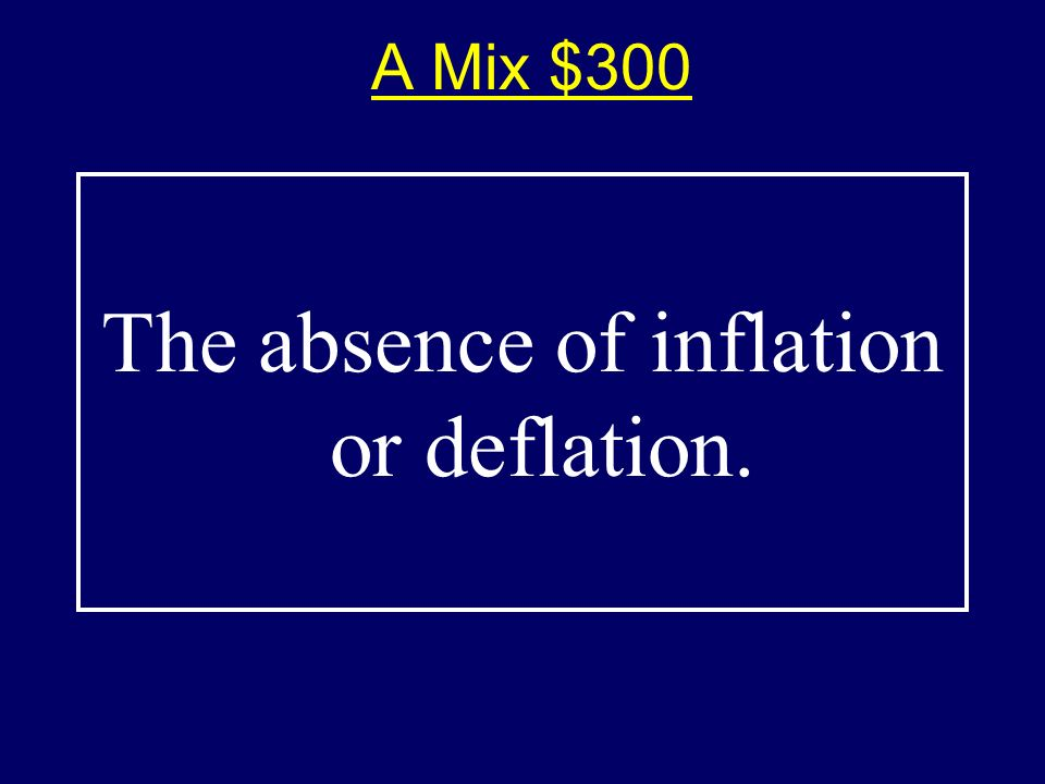 A Mix $200-Answer$200-Answer What is increasing or decreasing taxes and tariffs and/or government spending.