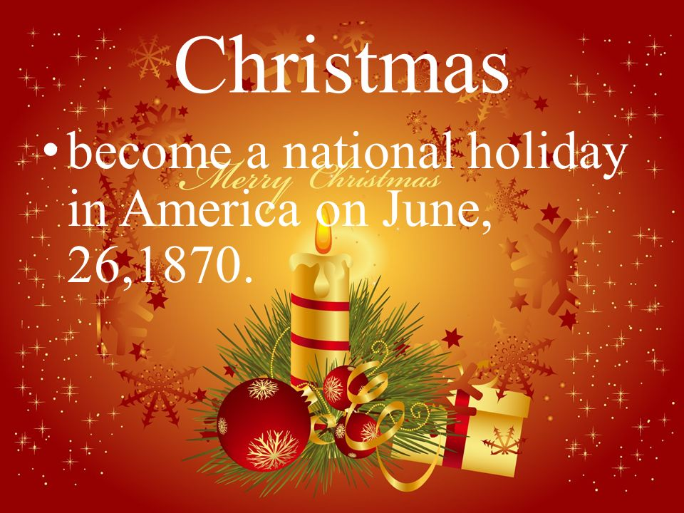 18 christmas become a national holiday in america on june 261870 - When Did Christmas Become A National Holiday