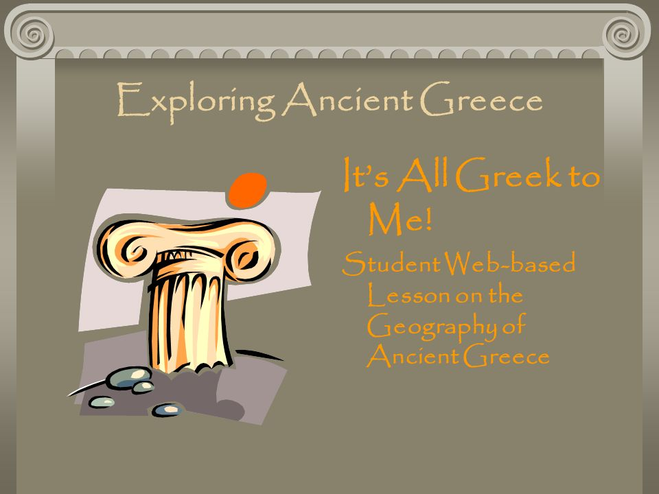 Exploring ancient greece its all greek to me student web based exploring ancient greece its all greek to me m4hsunfo