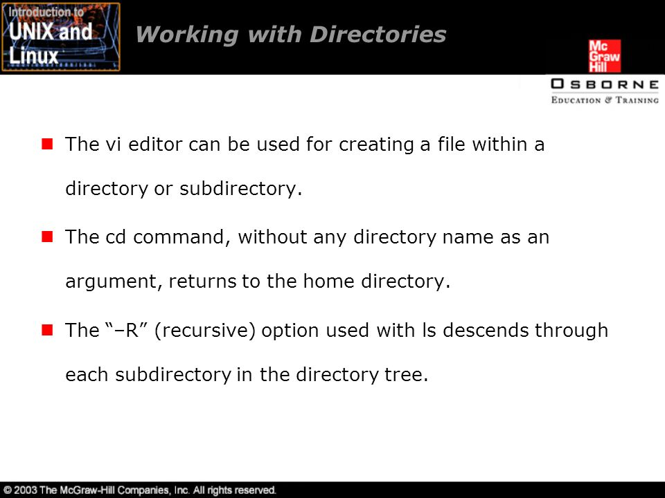 Working with Directories The vi editor can be used for creating a file within a directory or subdirectory.