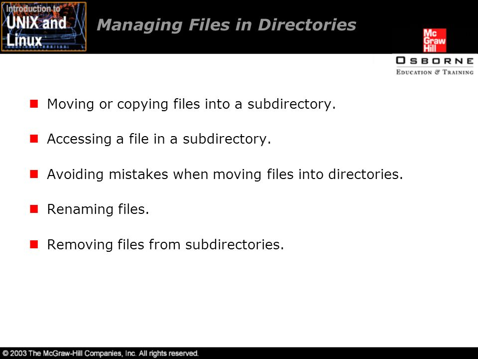Managing Files in Directories Moving or copying files into a subdirectory.