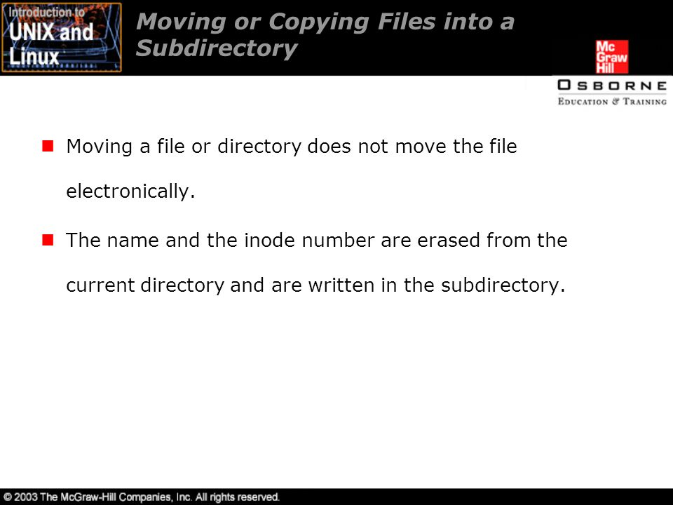 Moving or Copying Files into a Subdirectory Moving a file or directory does not move the file electronically.