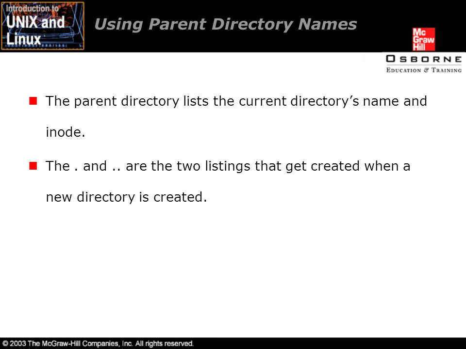 Using Parent Directory Names The parent directory lists the current directory's name and inode.