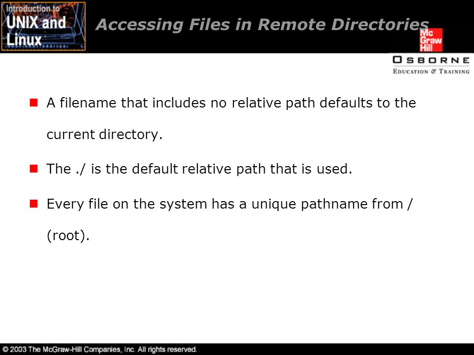 Accessing Files in Remote Directories A filename that includes no relative path defaults to the current directory.