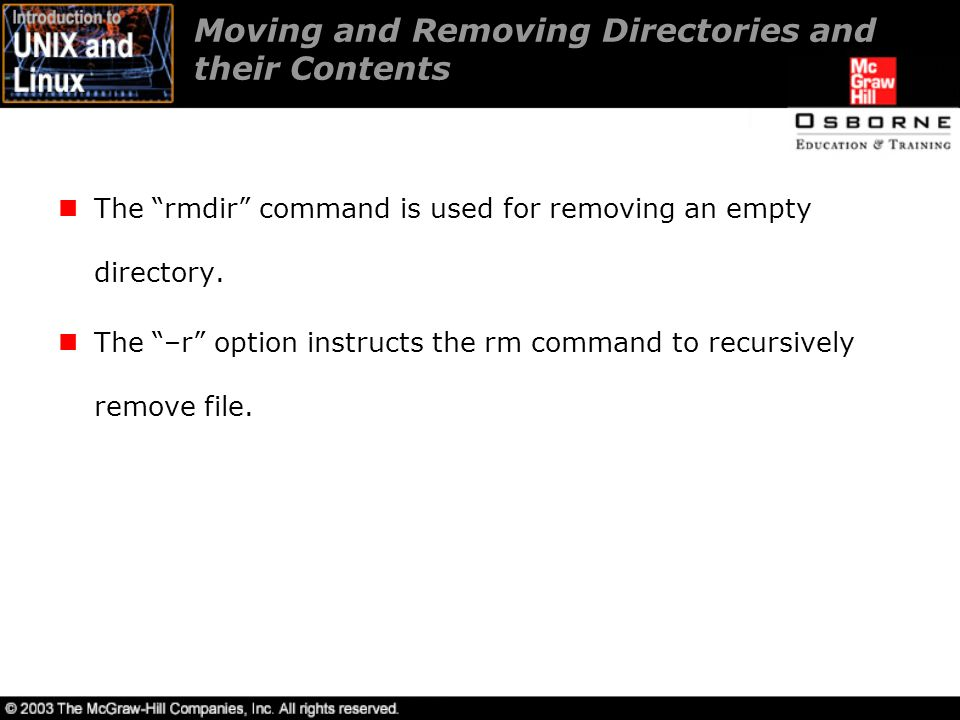The rmdir command is used for removing an empty directory.