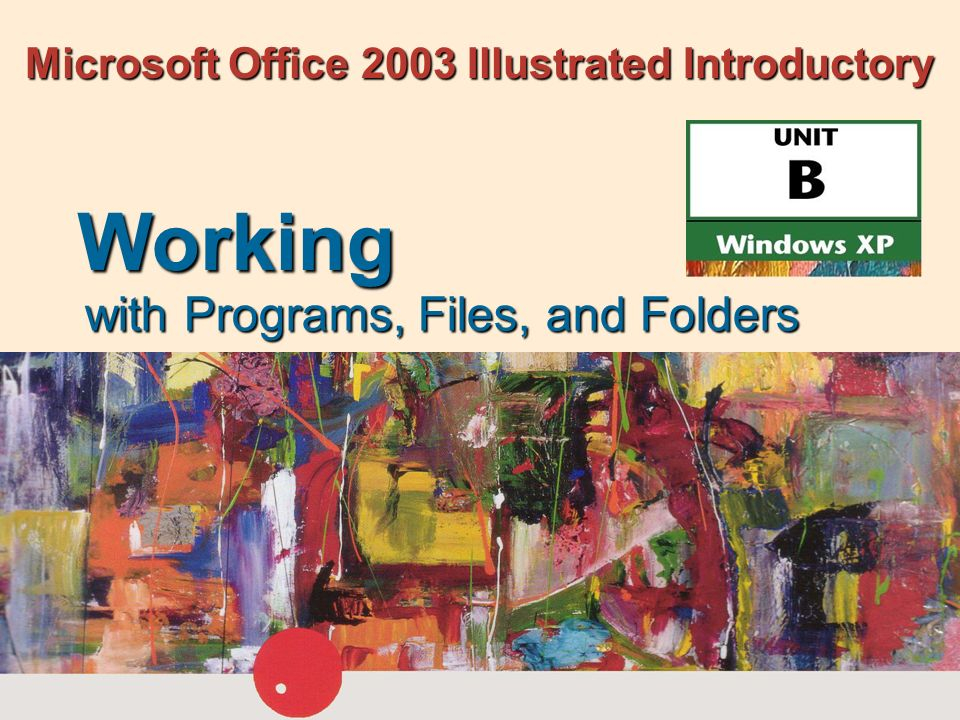 Microsoft Office 2003 Illustrated Introductory with Programs, Files, and Folders Working