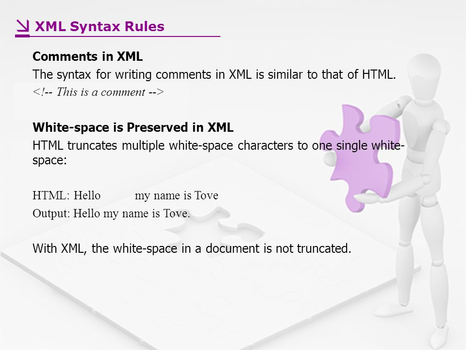 Comments in XML The syntax for writing comments in XML is similar to that of HTML.