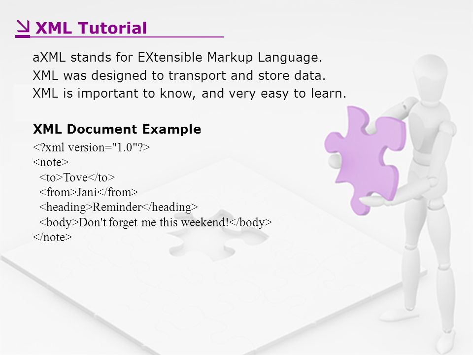 XML Tutorial aXML stands for EXtensible Markup Language.