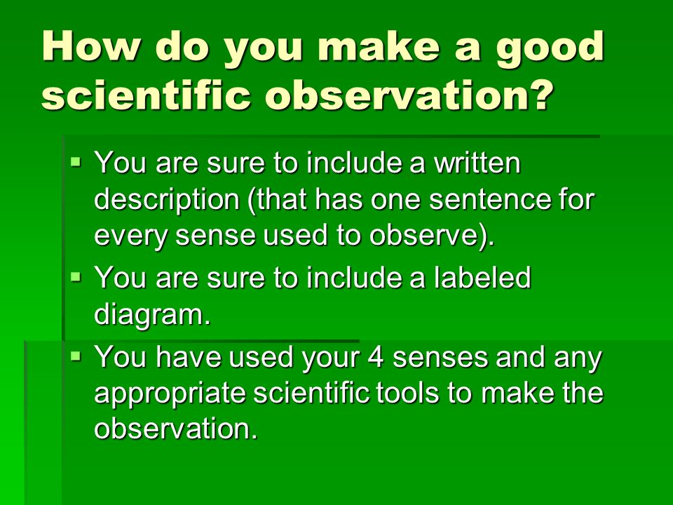 what makes a good observation