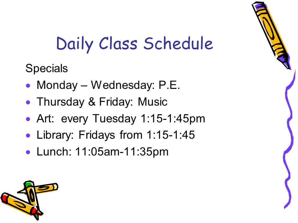 Daily Class Schedule Specials  Monday – Wednesday: P.E.