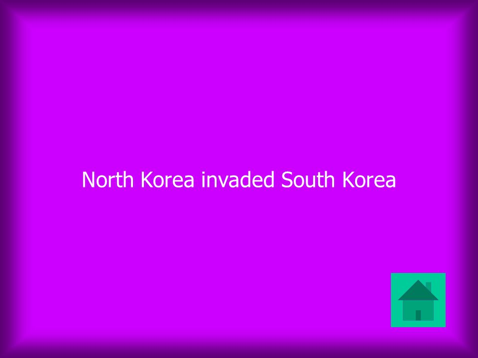 North Korea invaded South Korea