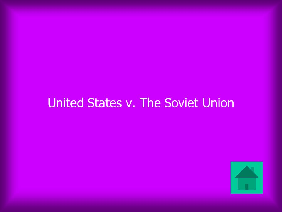 United States v. The Soviet Union