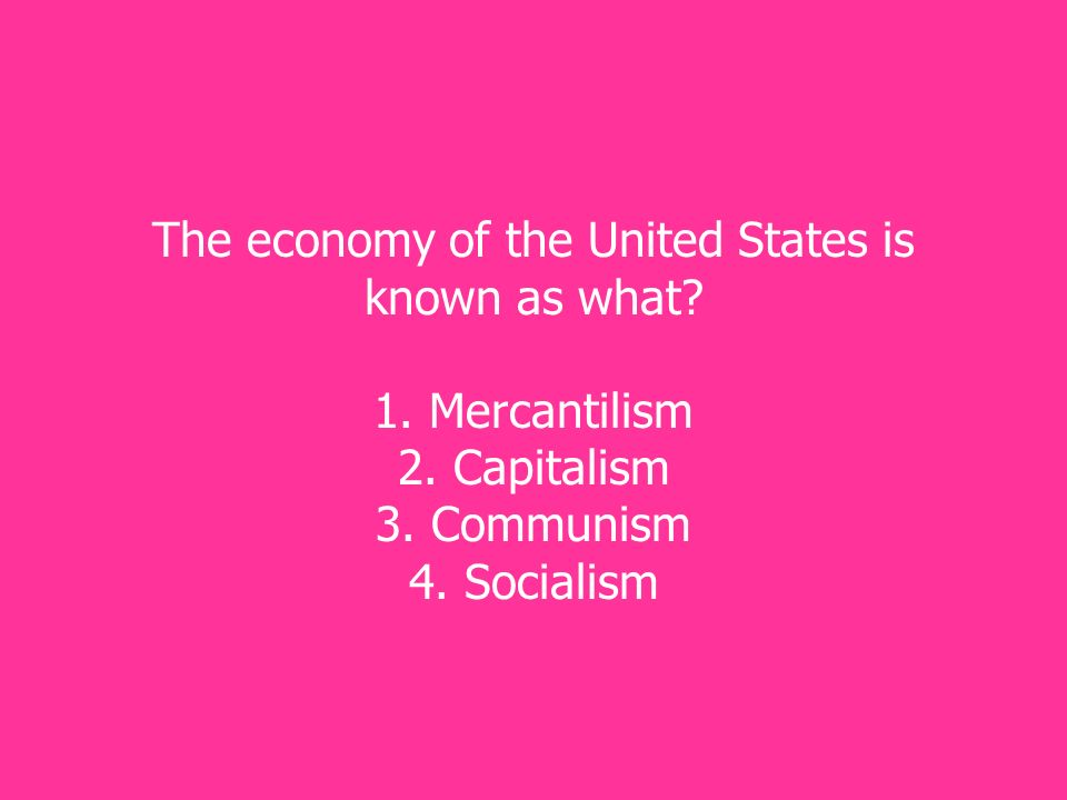 The economy of the United States is known as what.