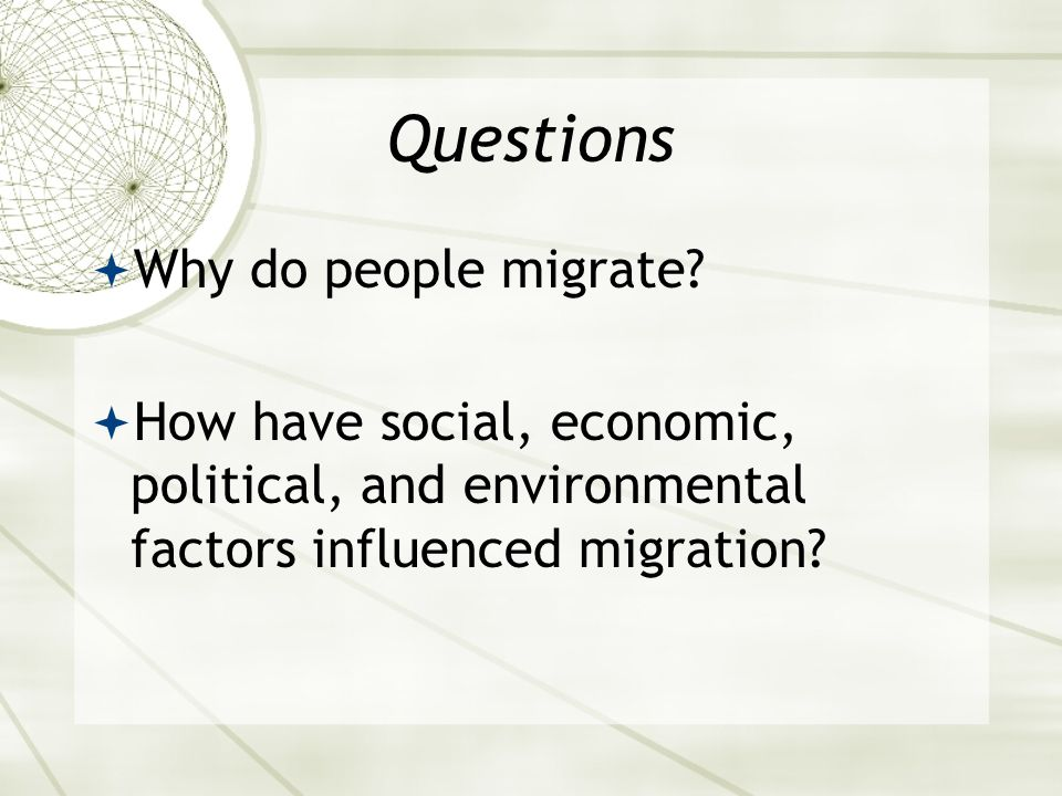 Questions  Why do people migrate.
