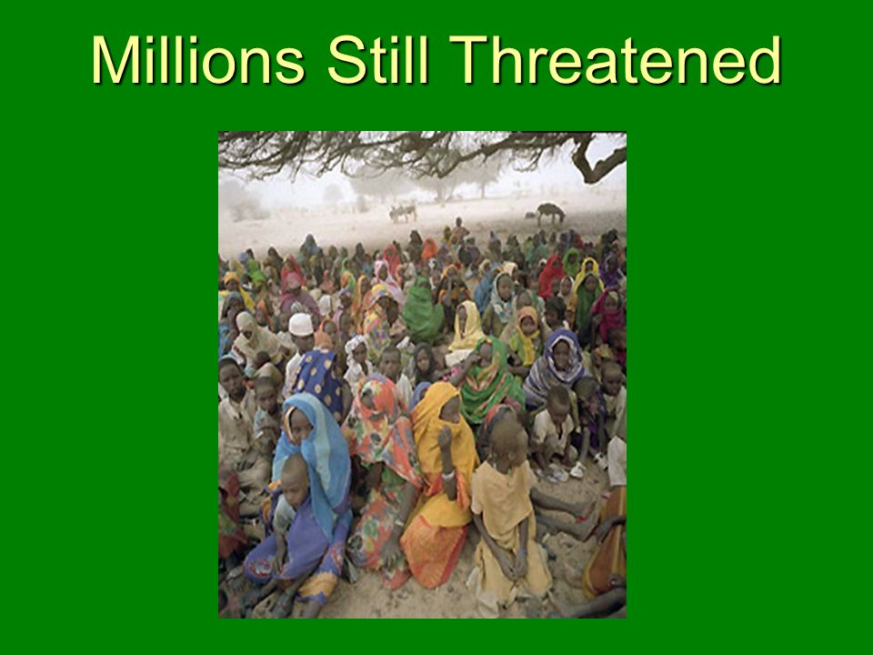 Millions Still Threatened