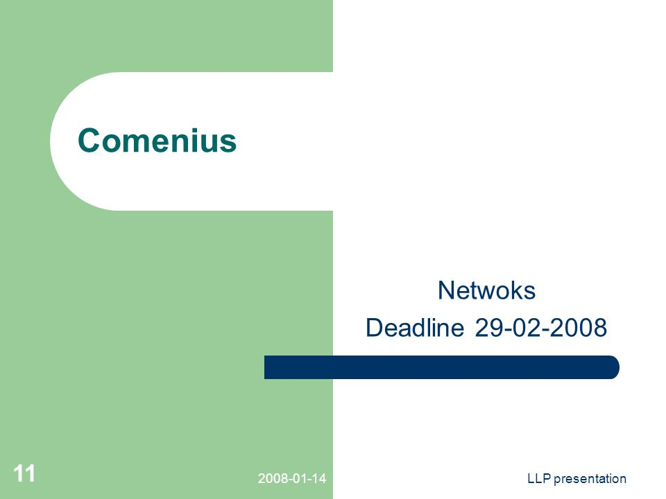 LLP presentation 11 Comenius Netwoks Deadline