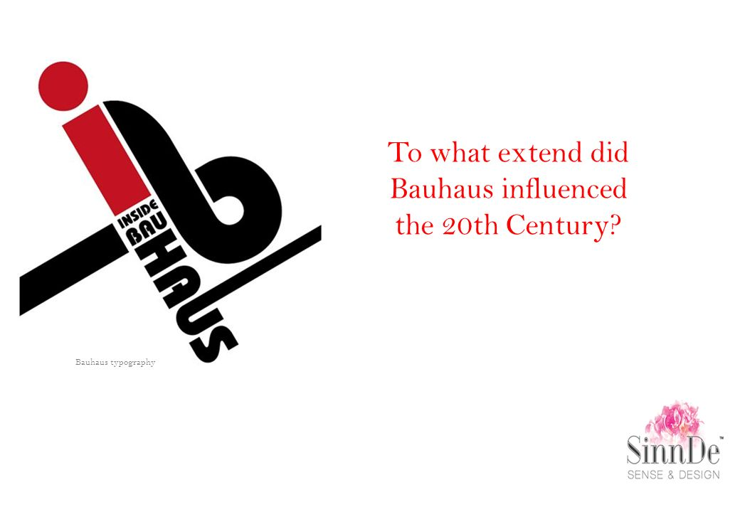 To what extend did Bauhaus influenced the 20th Century