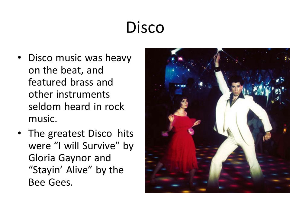 Chapter 5 Section 4  Disco In the late 1960s, rock and roll