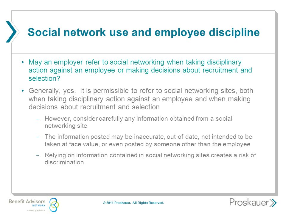 Social network use and employee discipline May an employer refer to social networking when taking disciplinary action against an employee or making decisions about recruitment and selection.