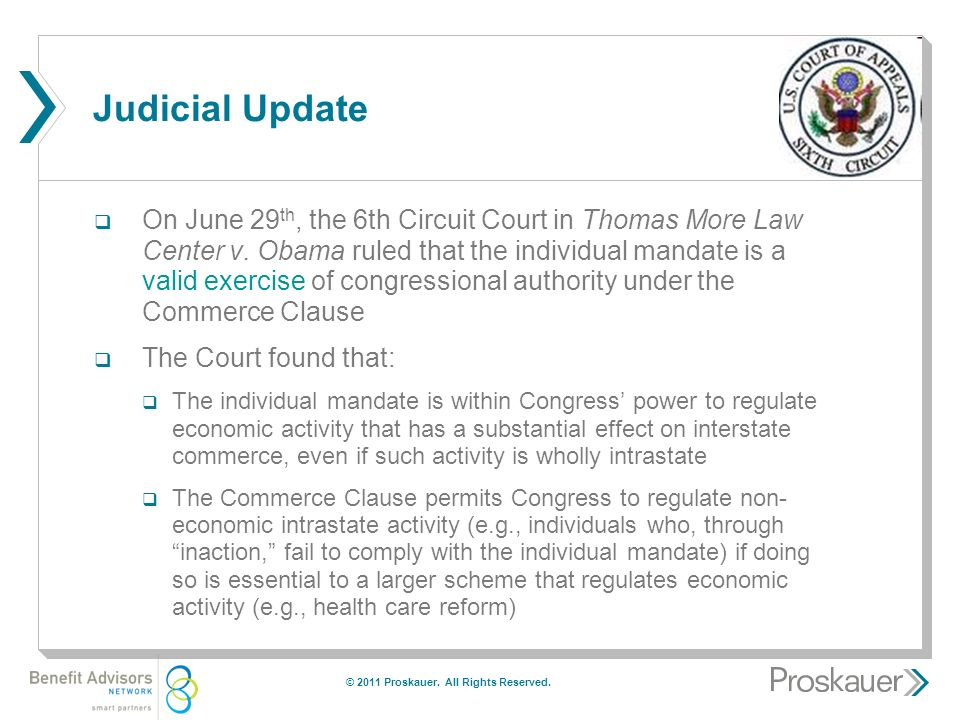 Judicial Update  On June 29 th, the 6th Circuit Court in Thomas More Law Center v.
