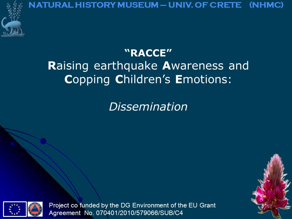RACCE Raising earthquake Awareness and Copping Children's Emotions: Dissemination NATURAL HISTORY MUSEUM – UNIV.