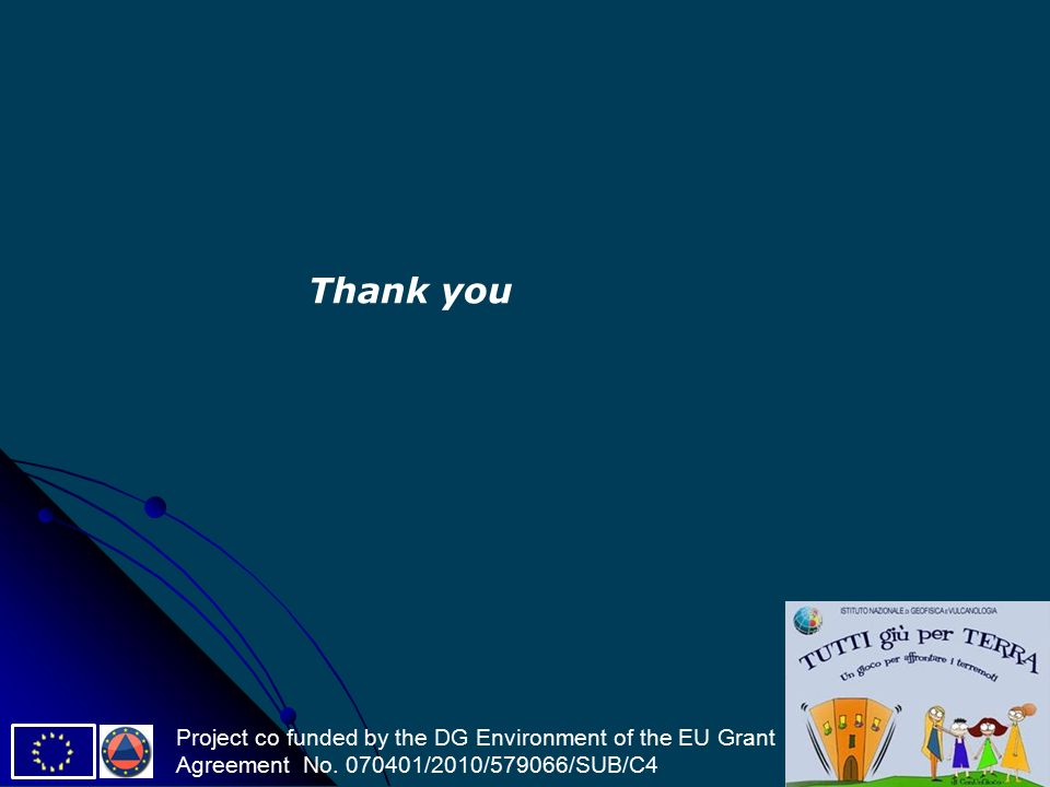 Thank you Project co funded by the DG Environment of the EU Grant Agreement No.