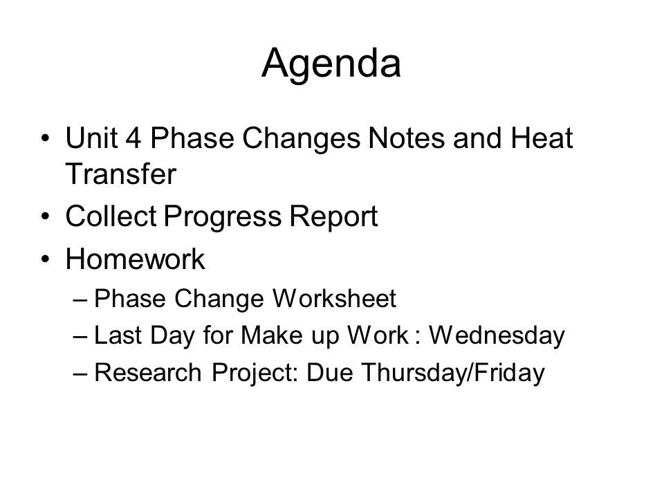 Chemistry Nov 16 Warm Up Name The Different Phase Changes Of A. 3 Agenda Unit 4 Phase Changes Notes And Heat Transfer Collect Progress Report Homework Change Worksheet Last Day For Make Up Work Wednesday. Worksheet. Phase Change Worksheet At Mspartners.co