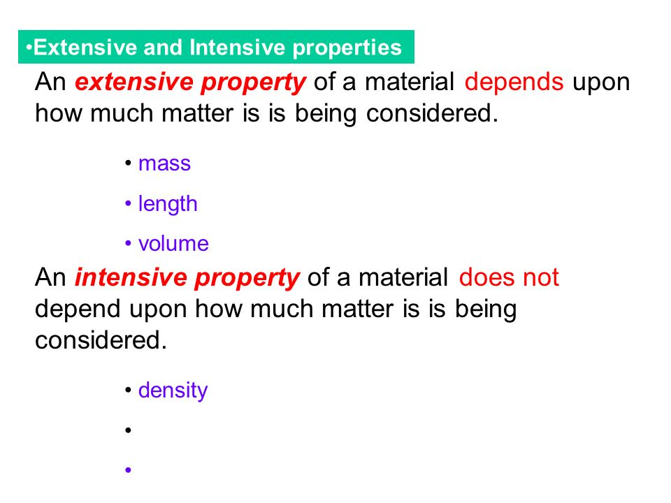 An extensive property of a material depends upon how much matter is is being considered.
