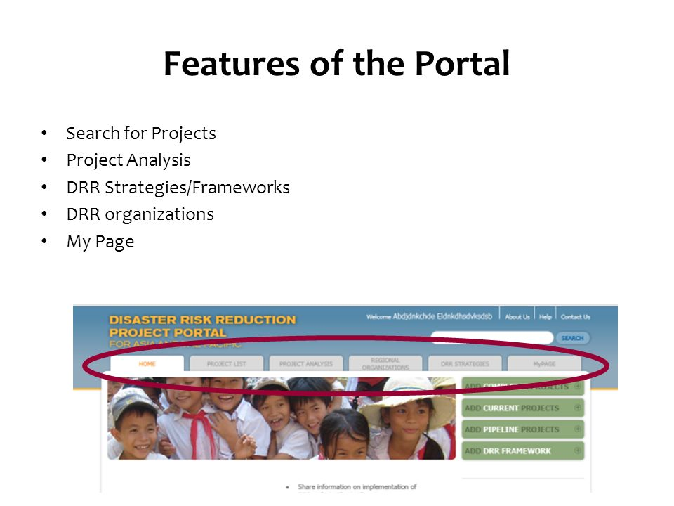 Features of the Portal Search for Projects Project Analysis DRR Strategies/Frameworks DRR organizations My Page