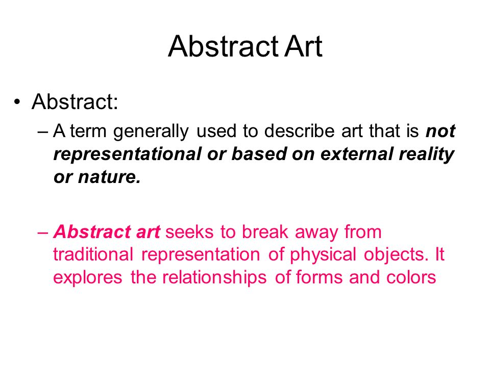 abstract art abstract a term generally used to describe art that