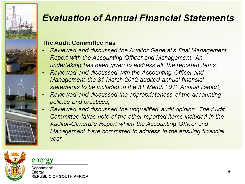 Evaluation of Annual Financial Statements 8 The Audit Committee has Reviewed and discussed the Auditor-General's final Management Report with the Accounting Officer and Management.