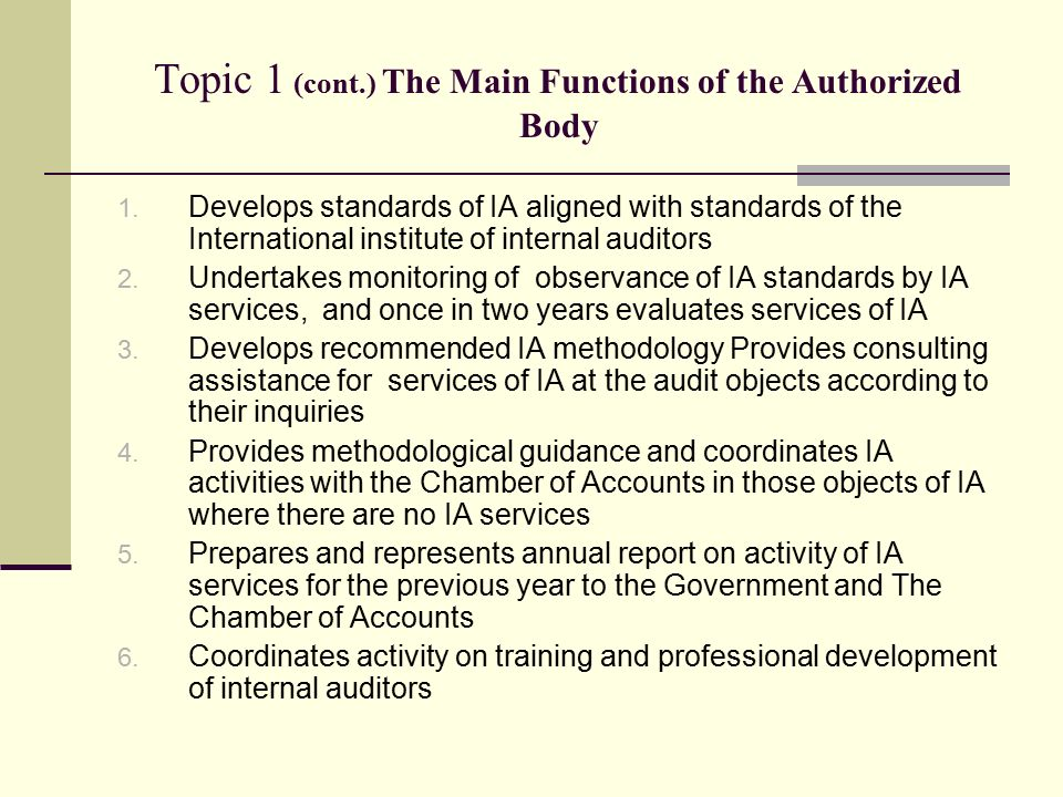 Topic 1 (cont.) The Main Functions of the Authorized Body 1.