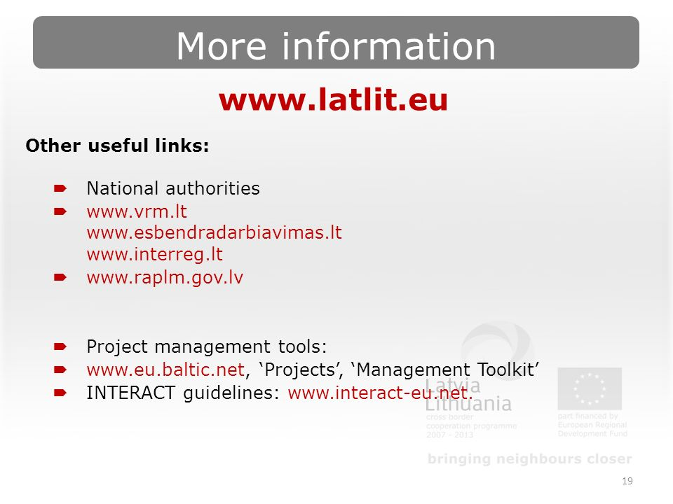 More information 19   Other useful links:  National authorities      Project management tools:    'Projects', 'Management Toolkit'  INTERACT guidelines: