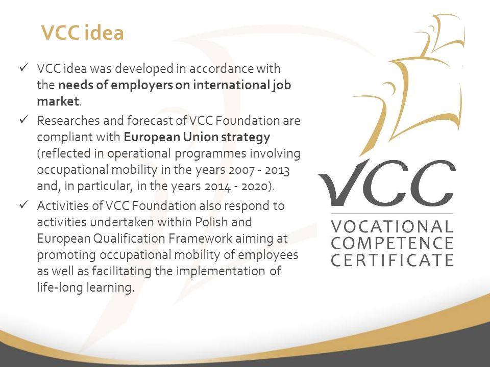 Vocational Competence Certificate. What is VCC? Vocational ...