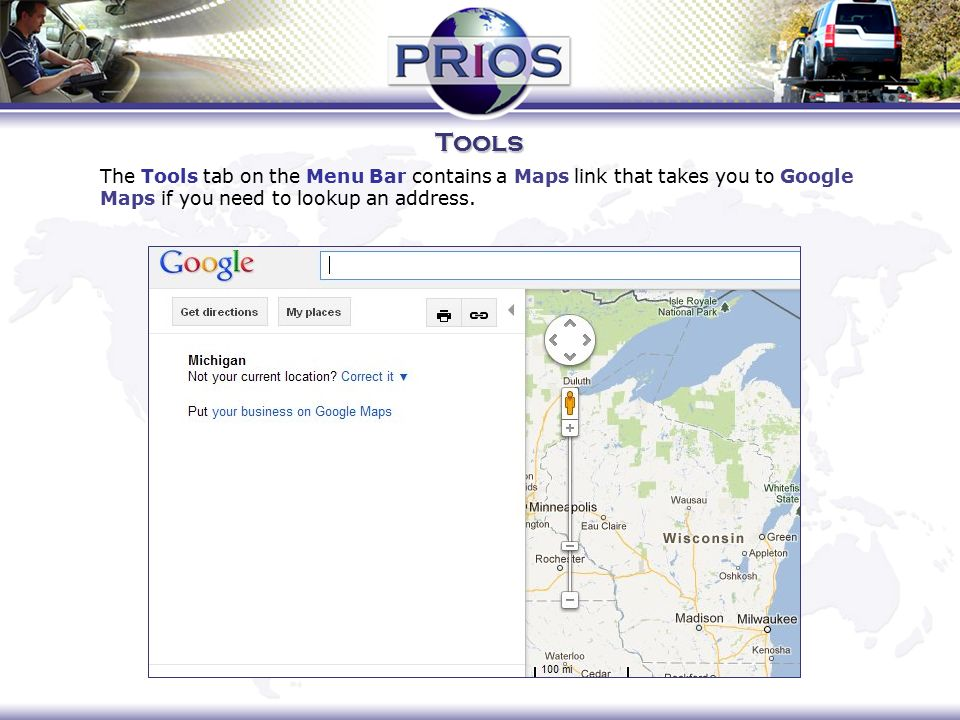 Tools The Tools tab on the Menu Bar contains a Maps link that takes you to Google Maps if you need to lookup an address.