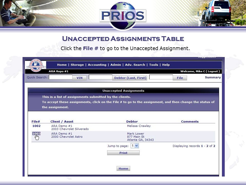 Unaccepted Assignments Table Click the File # to go to the Unaccepted Assignment.