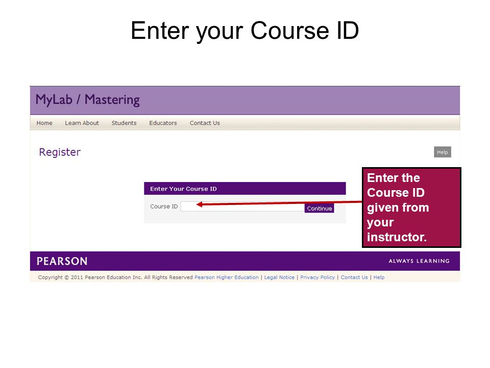 Temporary Access Feature – CourseCompass and MyLab / Mastering New Design5 Enter the Course ID given from your instructor.