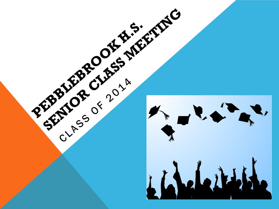 PEBBLEBROOK H.S. SENIOR CLASS MEETING CLASS OF 2014