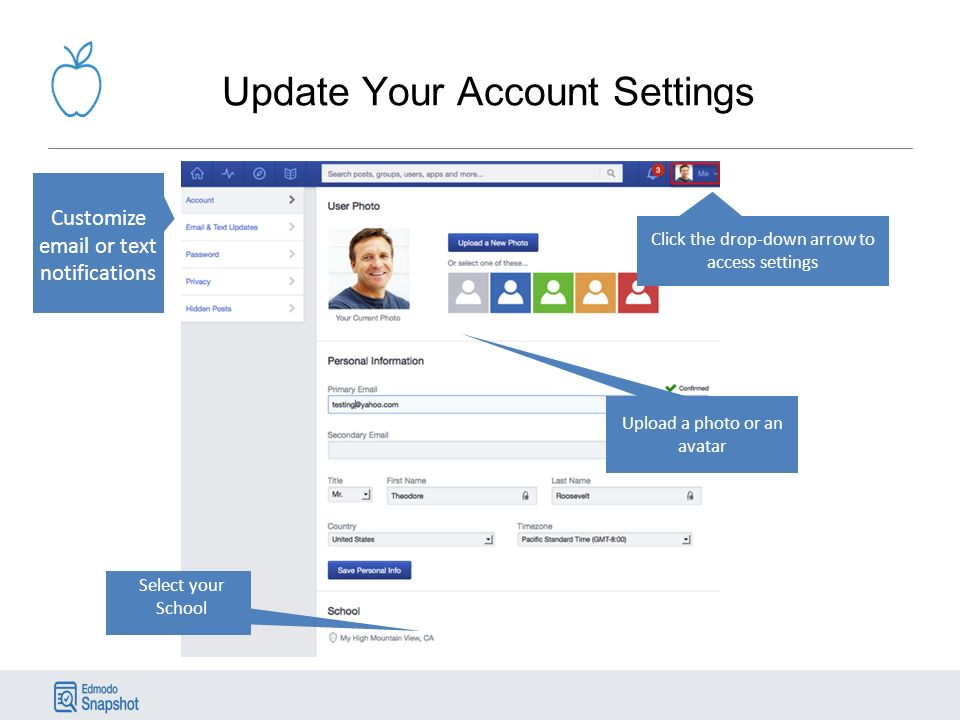 Update Your Account Settings Select your School Click the drop-down arrow to access settings Upload a photo or an avatar Customize  or text notifications