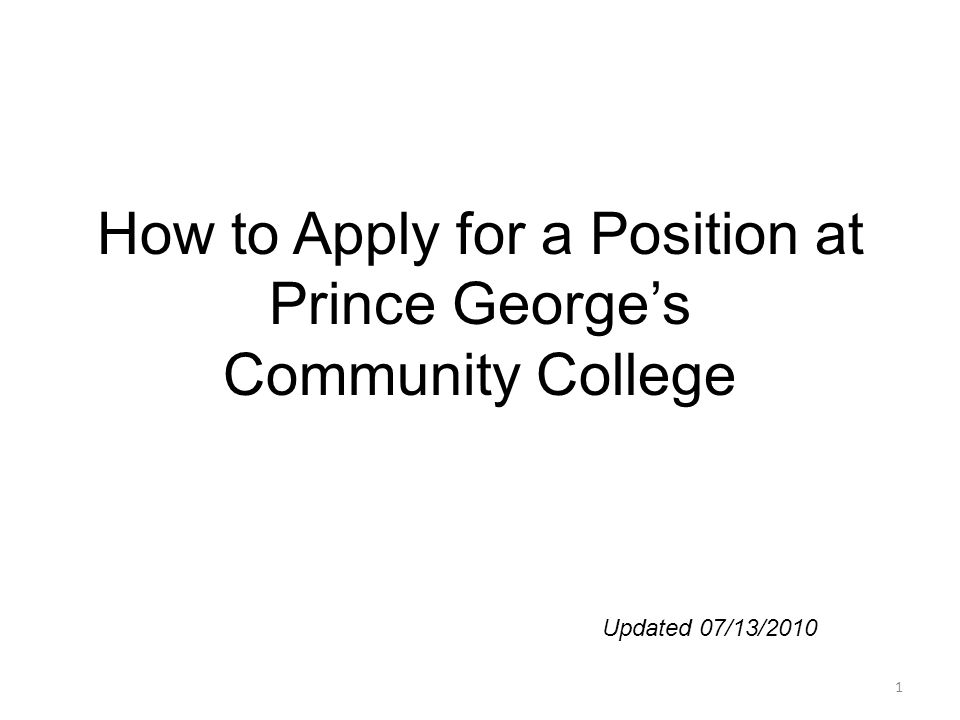 How to Apply for a Position at Prince George's Community College Updated 07/13/2010 1