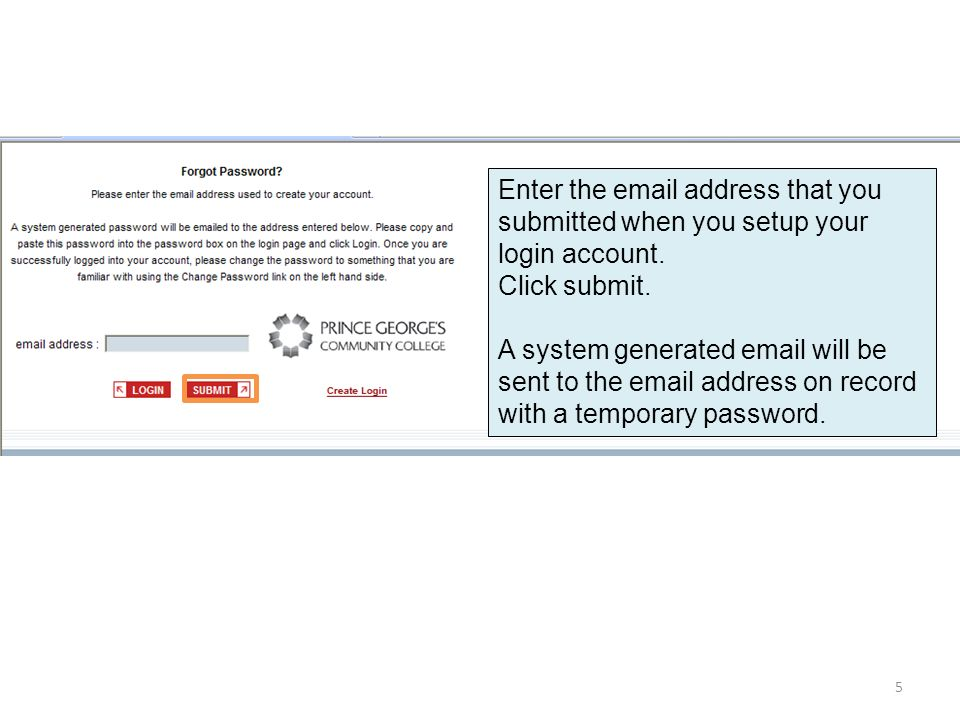 Enter the  address that you submitted when you setup your login account.