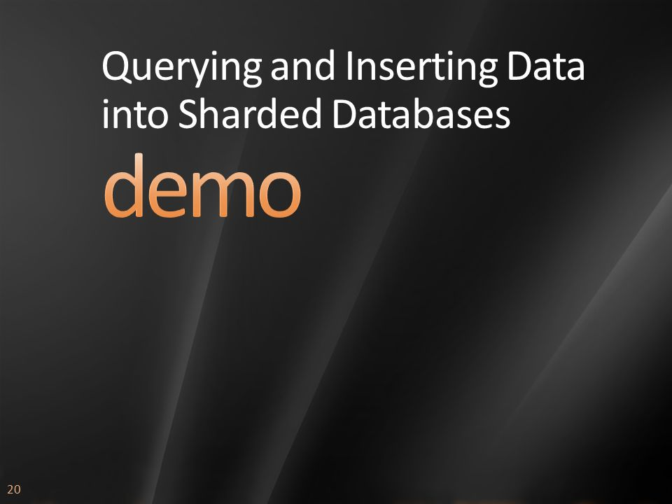 20 Querying and Inserting Data into Sharded Databases