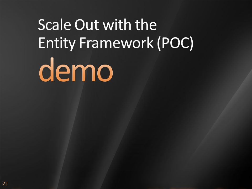 22 Scale Out with the Entity Framework (POC)