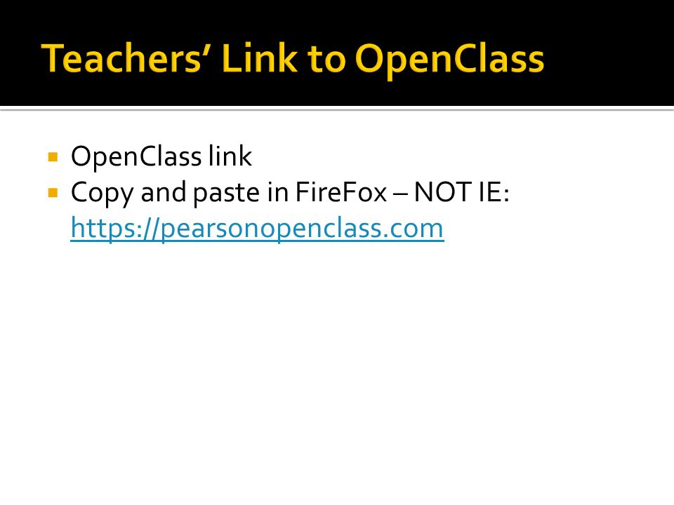  OpenClass link  Copy and paste in FireFox – NOT IE: