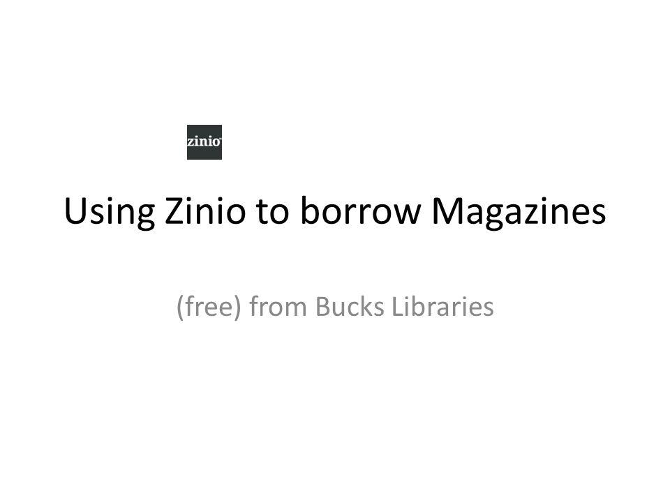 Using Zinio to borrow Magazines (free) from Bucks Libraries