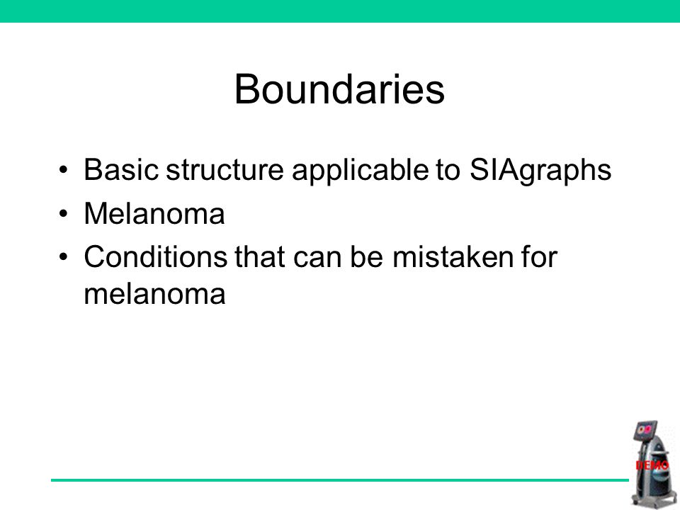 Boundaries Basic structure applicable to SIAgraphs Melanoma Conditions that can be mistaken for melanoma
