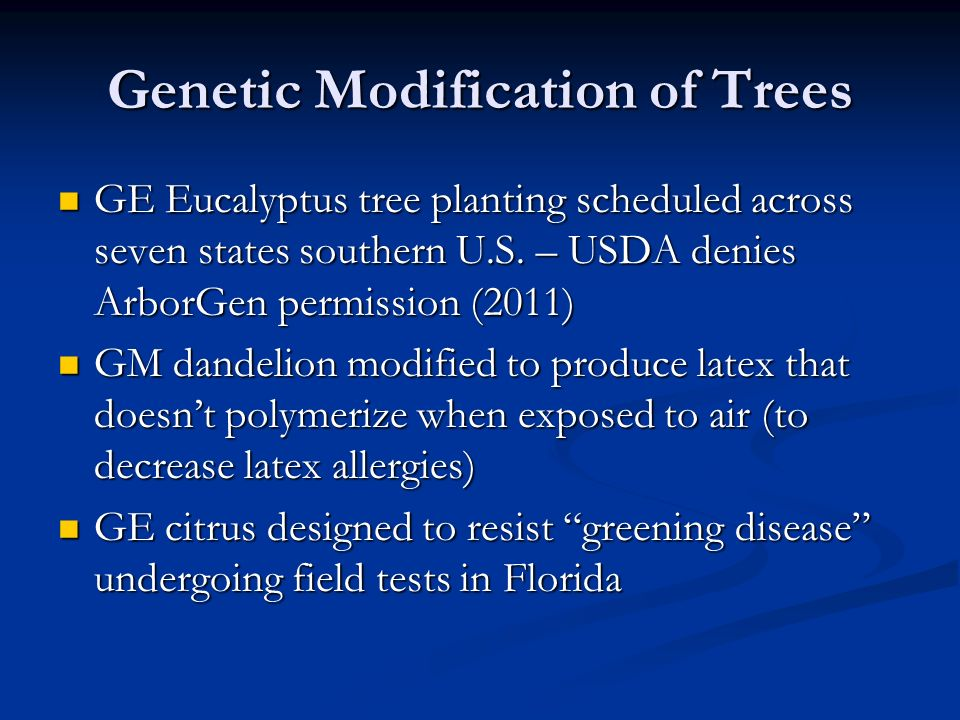 Genetic Modification of Trees GE Eucalyptus tree planting scheduled across seven states southern U.S.