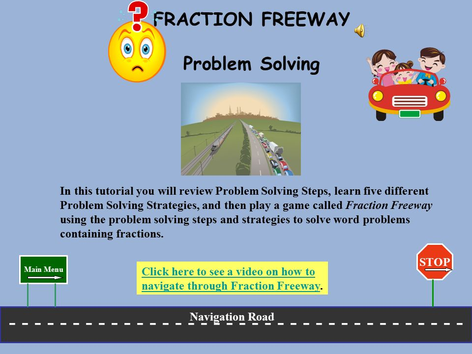 FRACTION FREEWAY Problem Solving In this tutorial you will review ...
