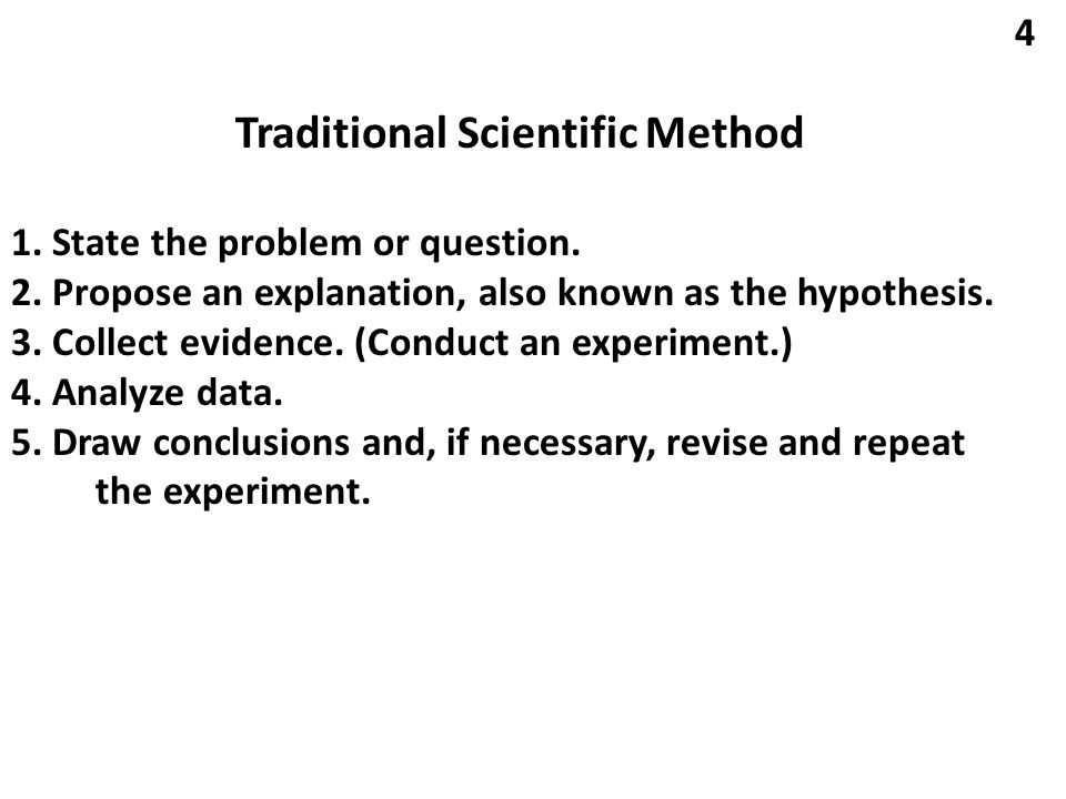 Traditional Scientific Method 1. State the problem or question.
