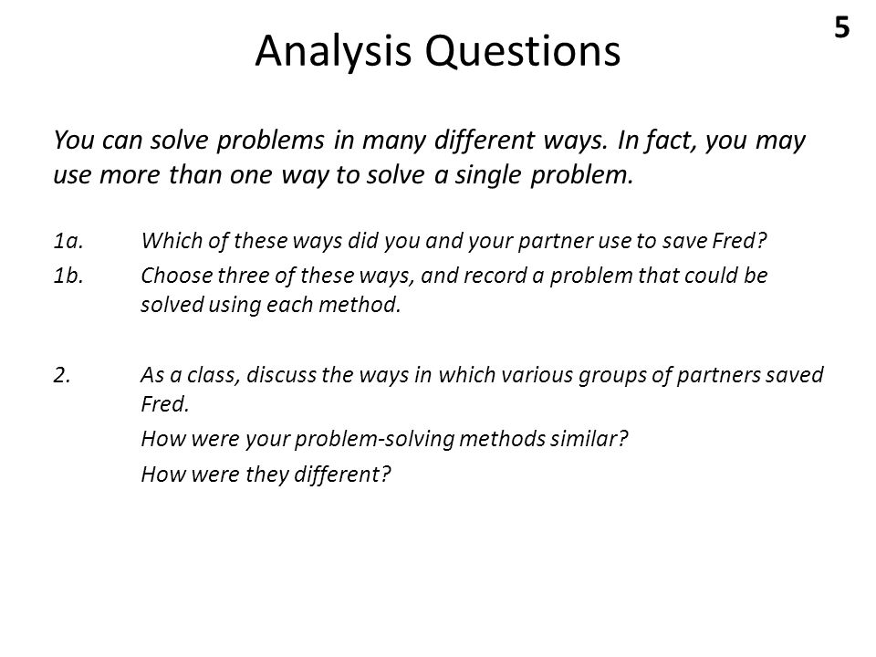 Analysis Questions You can solve problems in many different ways.